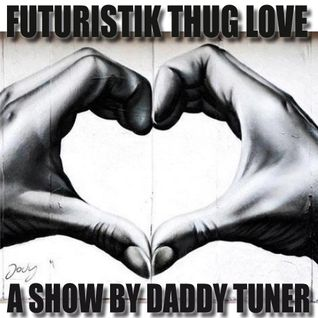 Futuristik Thug Love Part X / Show LOve pt. One