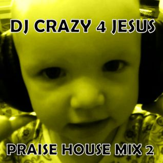 Praise Him in da house vol.2 (UK deep house, UK garage, tech house)