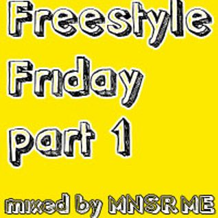 MNSR.ME Freestlye Friday pt.1