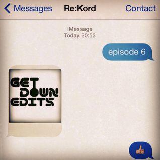 Episode 6 : Get Down Edits