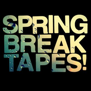 Mix by Spring Break Tapes!