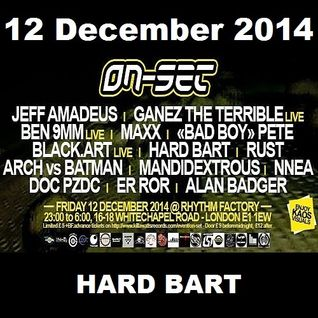 ON-SET London 12/12/14 Promo Mix - HARD BART