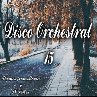 Disco Orchestral 15 (Theme from Movies & TV Series)