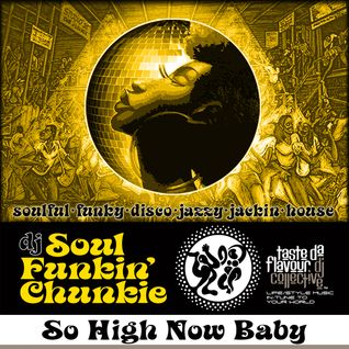 DJ Soul Funkin Chunkie : So High Now Baby : Mix Session Volume 4