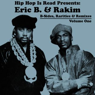 Eric B. & Rakim - B-Sides, Rarities & Remixes (Volume 1)