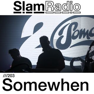 #SlamRadio - 203 - Somewhen