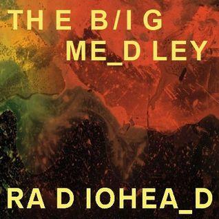 The Big Medley: Radiohead