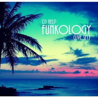 Dj Help - Funkology Live Set (2014)