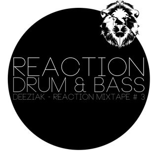 Deeziak - Reaction Mixtape # 3