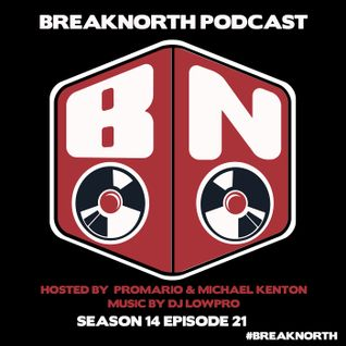 BreakNorth PODCAST - S14E21