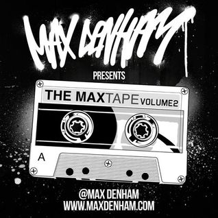 MAX DENHAM PRESENTS THE MAXTAPE VOL 2
