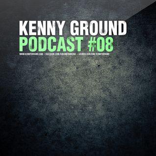 Kenny Ground Podcast #08