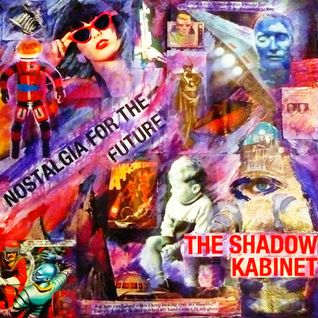 A Greetings From Somerset Special: Nostalgia For The Future - Steve Somerset's Shadow Kabinet