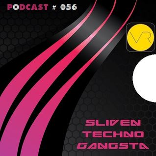 Sliven Techno Gangsta™ ~ Podcast # 056 (08 May 2014) (Club Stonehenge 24-04-2014)