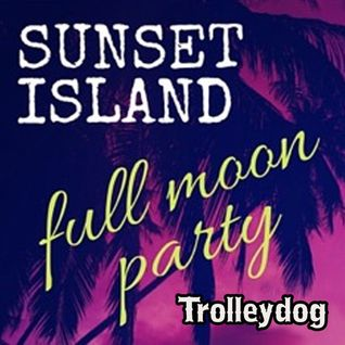 Full Moon Party Closing set - Sunset Island Fundraiser May 2015