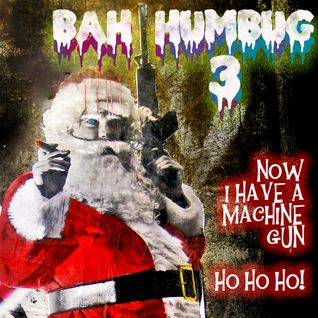 Bah Humbug 3: Now I Have A Machine Gun, Ho Ho Ho!