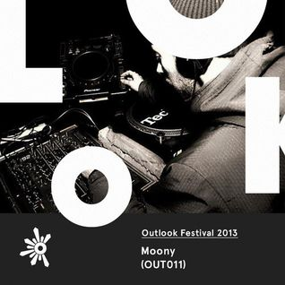 OUT011 Moony - Outlook Festival 2013 Mix
