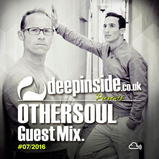 DEEPINSIDE presents OTHERSOUL (Exclusive Guest Mix)