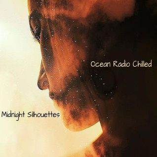 "Ocean Radio Chilled ""Midnight Silhouettes"" (11-22-15)"