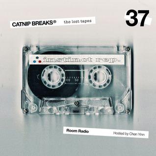 ROOM RADIO : CATNIP BREAKS #37 THE LOST TAPES - INSTINCT REP.