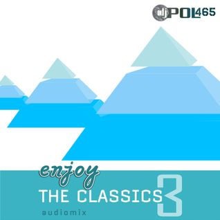 DJ POL465 - Enjoy The Classics 3
