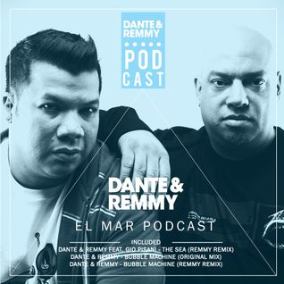 Dante & Remmy 002 - El Mar Podcast