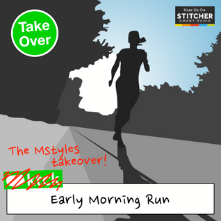The Early Morning Run-36 MStyles Takeover