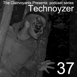 The Clairvoyants Presents - 37 Technoyzer