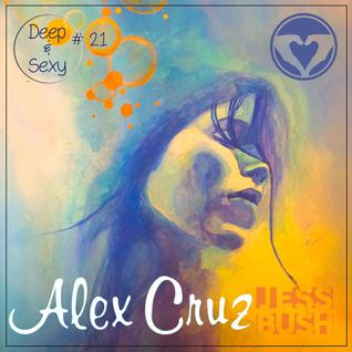 Alex Cruz - Deep & Sexy Podcast #21 (Playa Special)