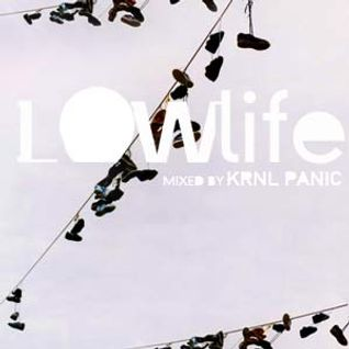The Low Life / mixed by krnlpanic