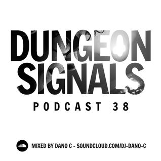 Dungeon Signals Podcast 38 - DANO C