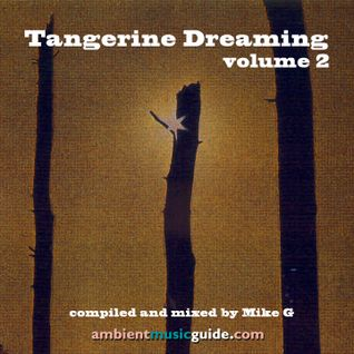 Tangerine Dreaming volume 2 mixed by Mike G