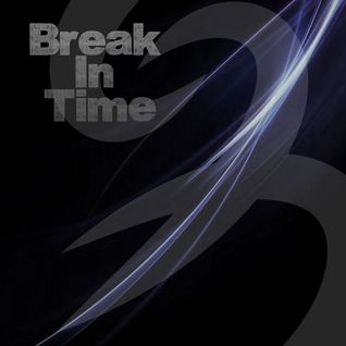 Break In Time
