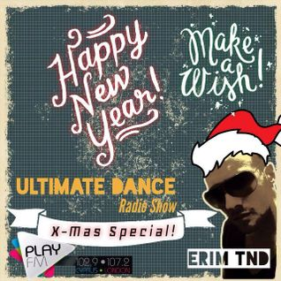 Erim TND-Ultimate Dance Radio Show 014 [X-Mas Special](27.12.2013) on Play Fm