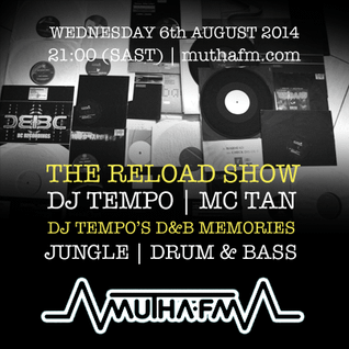 The Reload Show: Wednesday 6th August - muthafm.com