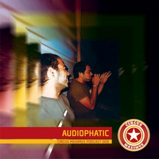 Circus Maximus Podcast 008 - Audiophatic