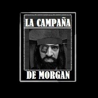 DPM - 31/7 - Campaña de Morgan (Parte II)