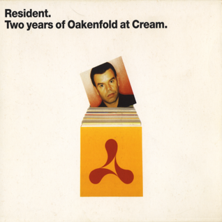 Paul Oakenfold - Resident. Two Years Of Oakenfold At Cream CD 2