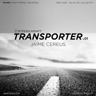 Jaime Cereus @ STROM:KRAFT Radio - Transporter v.01
