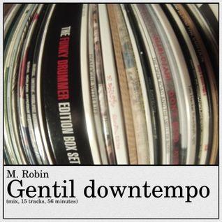 Gentil downtempo  (mix, 15 tracks, 56 minutes)