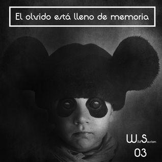 [Wild Sessions 03] // El olvido está lleno de memoria