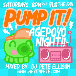 DJ Pete Ellison ~ PUMP IT! ~ Agepoyo Night ~ Episode #008: I Feel Good / May 3rd, 2014