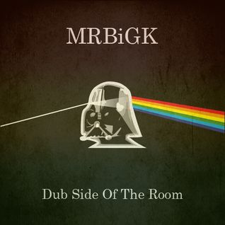 MRBiGK - Dub Side Of The Room