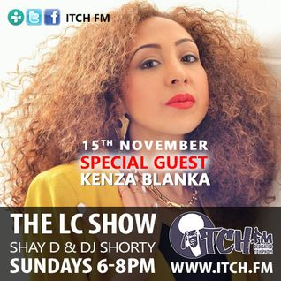 Shay D & DJ Shorty - The LC Show 94 - Kenza Blanka