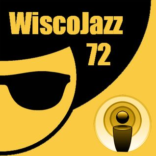 WiscoJazz-Cast: Episode 072
