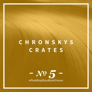 Chronsky´s Crates 005 - #FunkSoulJazzRareGroove