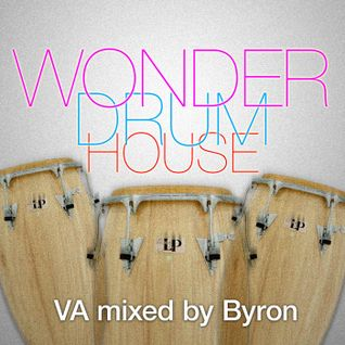 Wonder Drum House - VA mixed by Byron