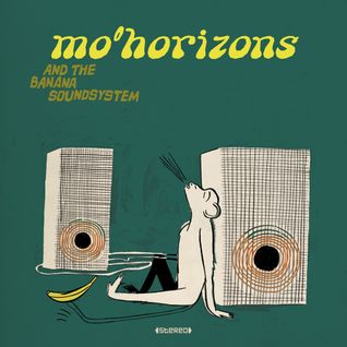 Mo' Horizons And The Bananasoundsystem Live