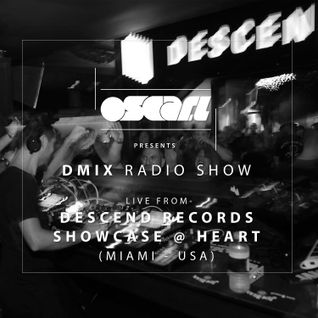 Oscar L Presents - DMix Radioshow May 2016 - Live at Descend Showcase Miami