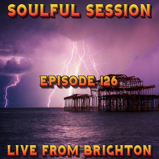 Soulful Session, Zero Radio 18.6.16 (Episode 126) LIVE From Brighton with DJ Chris Philps